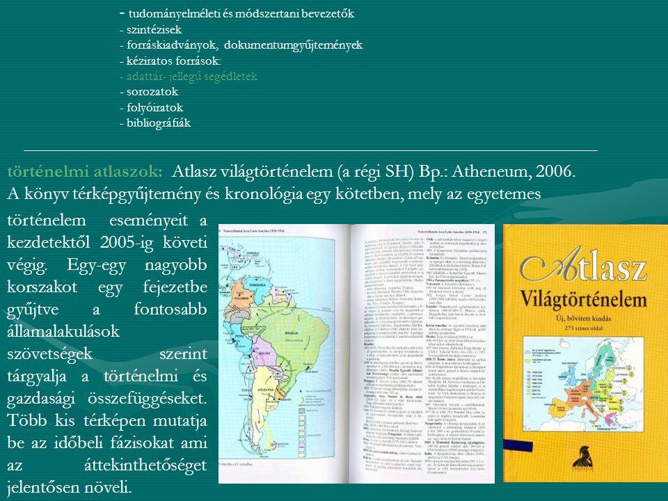 A könyv térképgyűjtemény és kronológia egy kötetben, mely az egyetemes