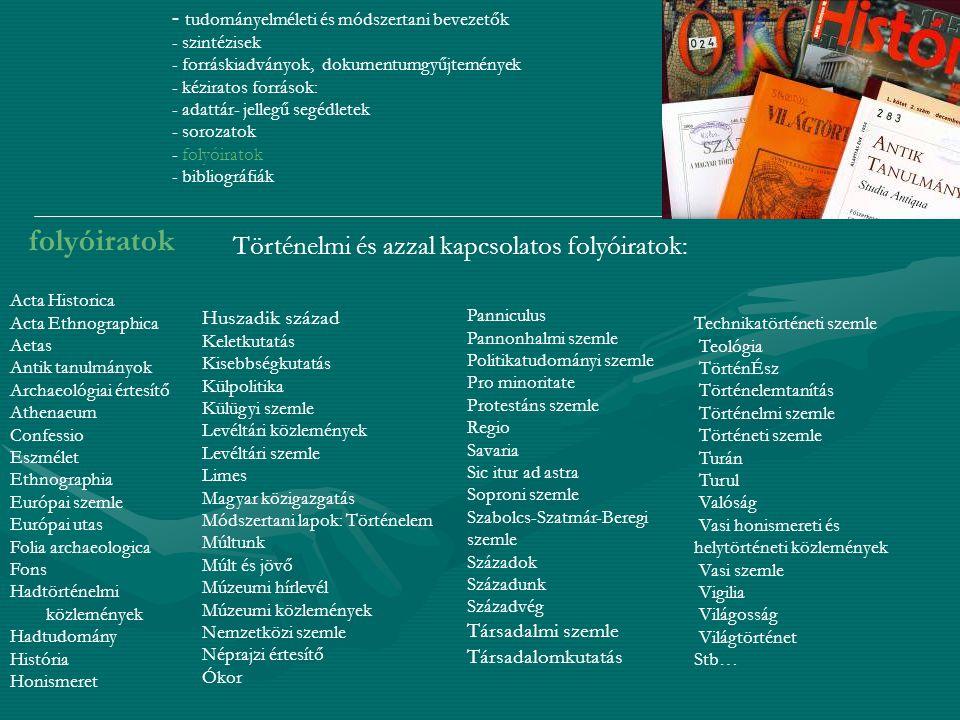 folyóiratok Történelmi és azzal kapcsolatos folyóiratok: