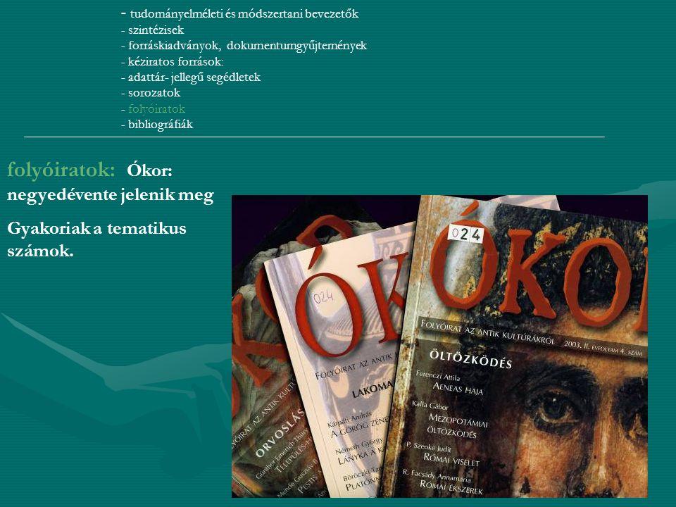 folyóiratok: Ókor: negyedévente jelenik meg