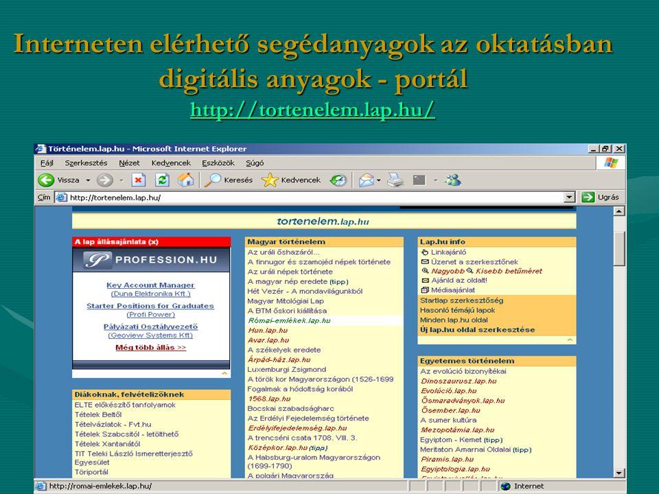 Interneten elérhető segédanyagok az oktatásban digitális anyagok - portál http://tortenelem.lap.hu/