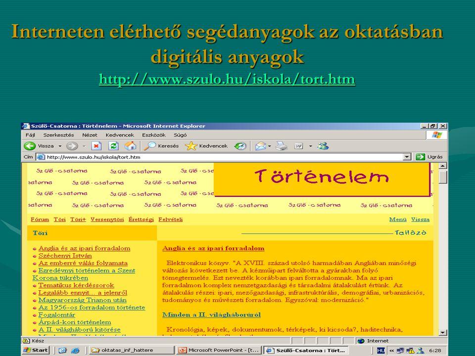 Interneten elérhető segédanyagok az oktatásban digitális anyagok http://www.szulo.hu/iskola/tort.htm