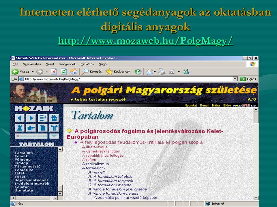 Interneten elérhető segédanyagok az oktatásban digitális anyagok http://www.mozaweb.hu/PolgMagy/