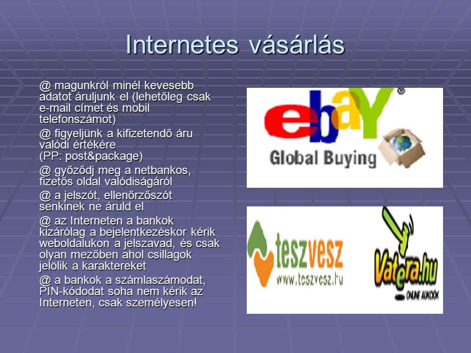 Internetes vásárlás @ magunkról minél kevesebb adatot áruljunk el (lehetőleg csak e-mail címet és mobil telefonszámot)