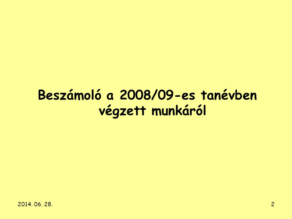 Beszámoló a 2008/09-es tanévben végzett munkáról