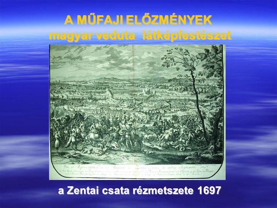 A MŰFAJI ELŐZMÉNYEK magyar veduta látképfestészet