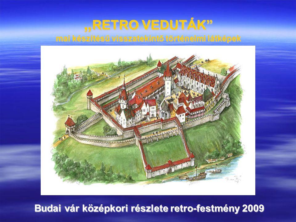 """""""RETRO VEDUTÁK mai készítésű visszatekintő történelmi látképek"""