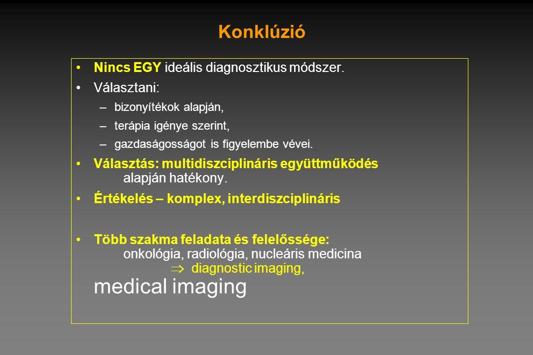 Konklúzió Nincs EGY ideális diagnosztikus módszer. Választani: