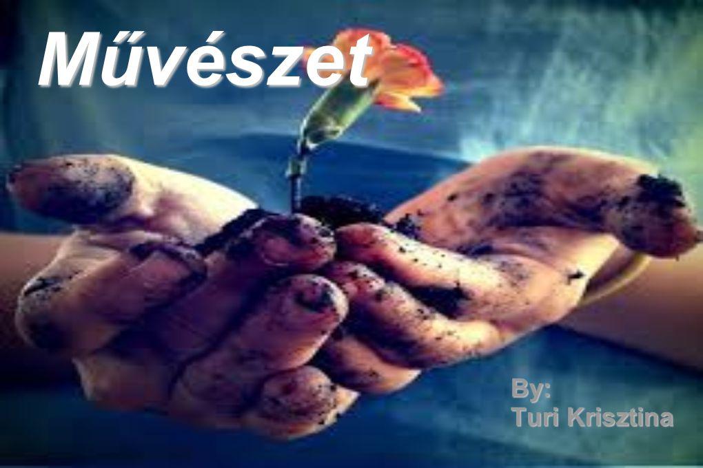 Művészet By: Turi Krisztina