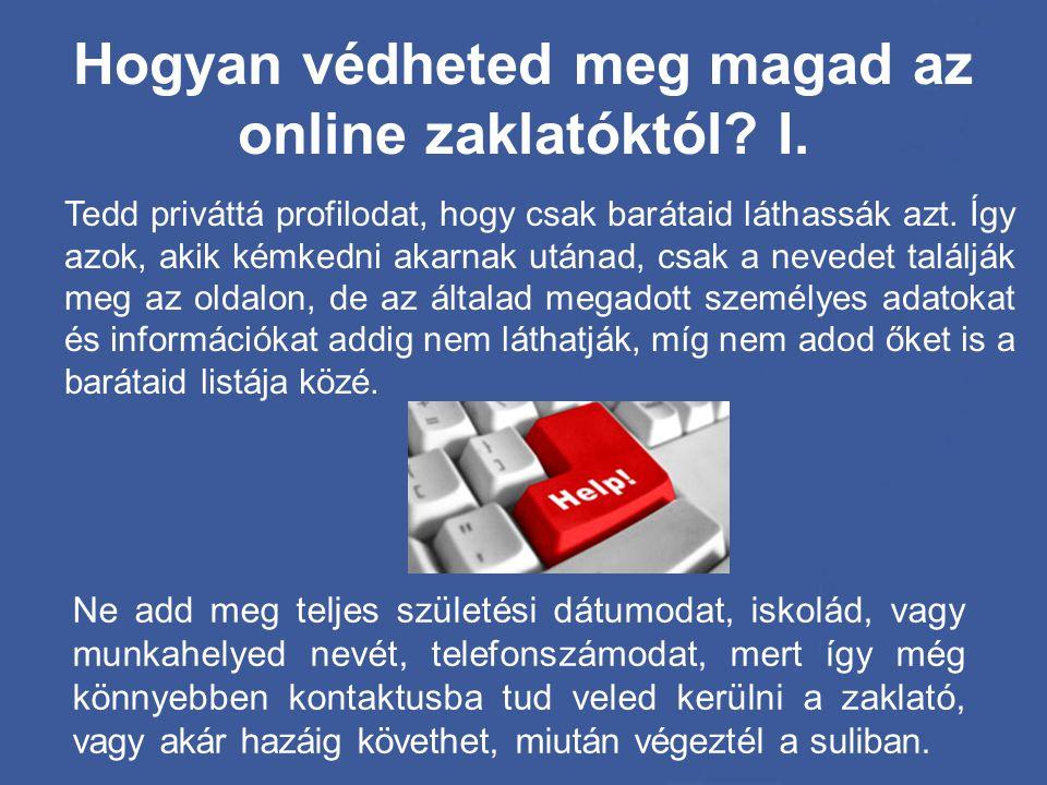 Hogyan védheted meg magad az online zaklatóktól I.