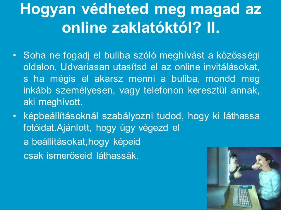 Hogyan védheted meg magad az online zaklatóktól II.