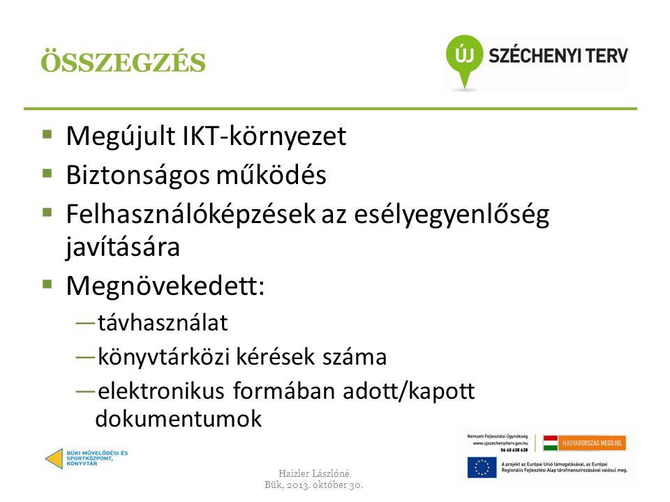 Megújult IKT-környezet Biztonságos működés
