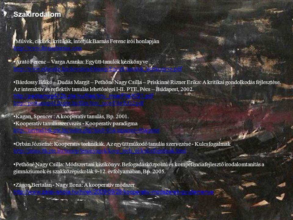 Szakirodalom •Művek, cikkek, kritikák, interjúk Barnás Ferenc írói honlapján. http://www.ferencbarnas.com.