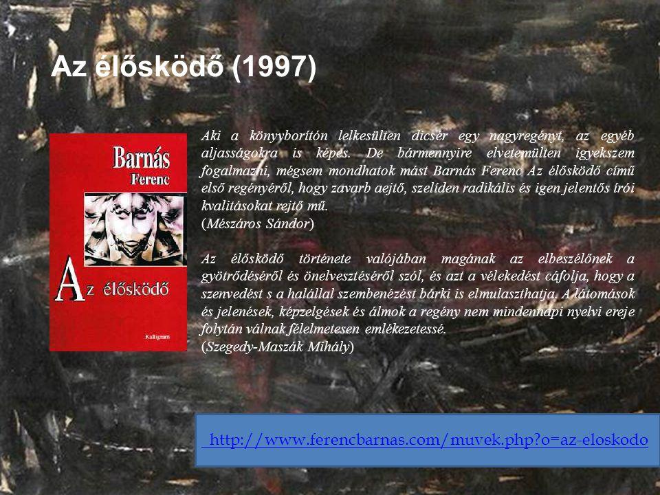 Az élősködő (1997) http://www.ferencbarnas.com/muvek.php o=az-eloskodo
