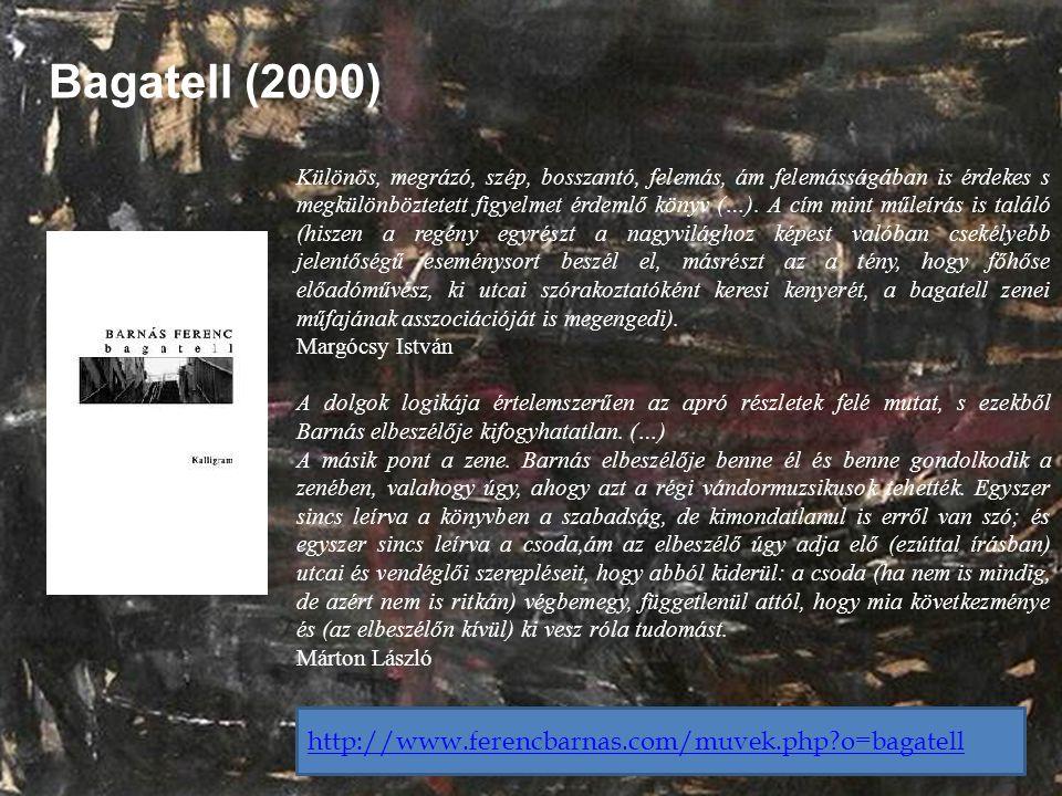 Bagatell (2000) http://www.ferencbarnas.com/muvek.php o=bagatell