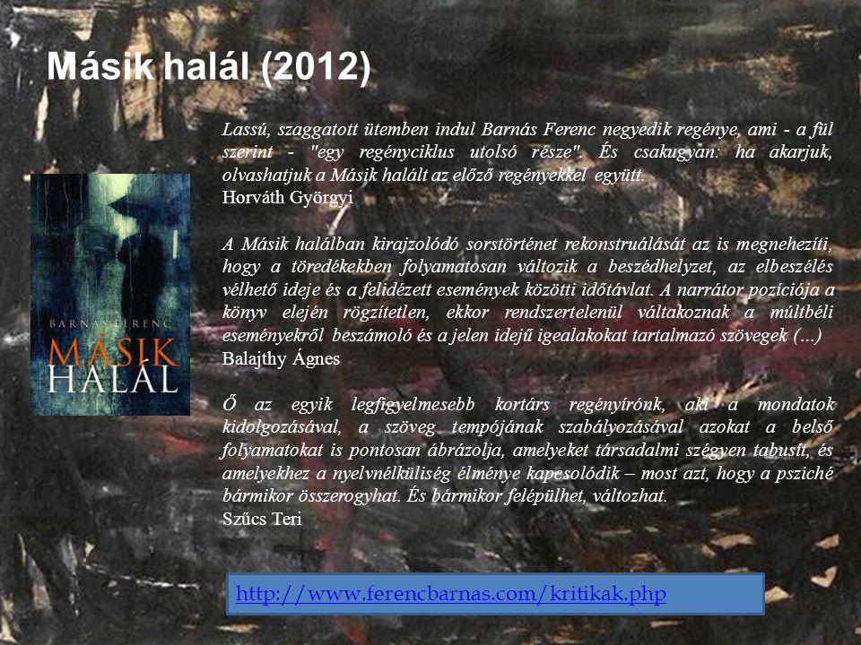 Másik halál (2012) http://www.ferencbarnas.com/kritikak.php