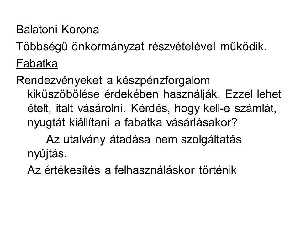 Balatoni Korona Többségű önkormányzat részvételével működik. Fabatka.