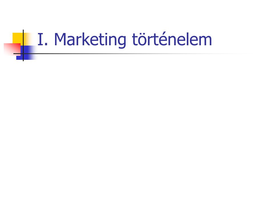 I. Marketing történelem