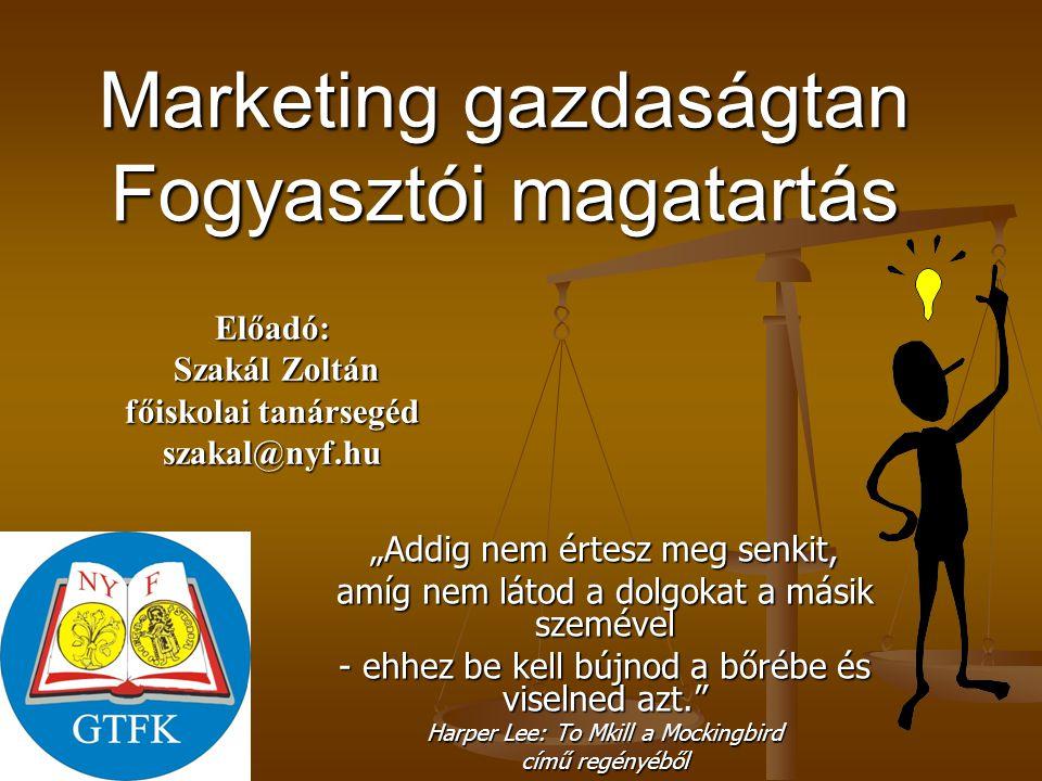 Marketing gazdaságtan Fogyasztói magatartás