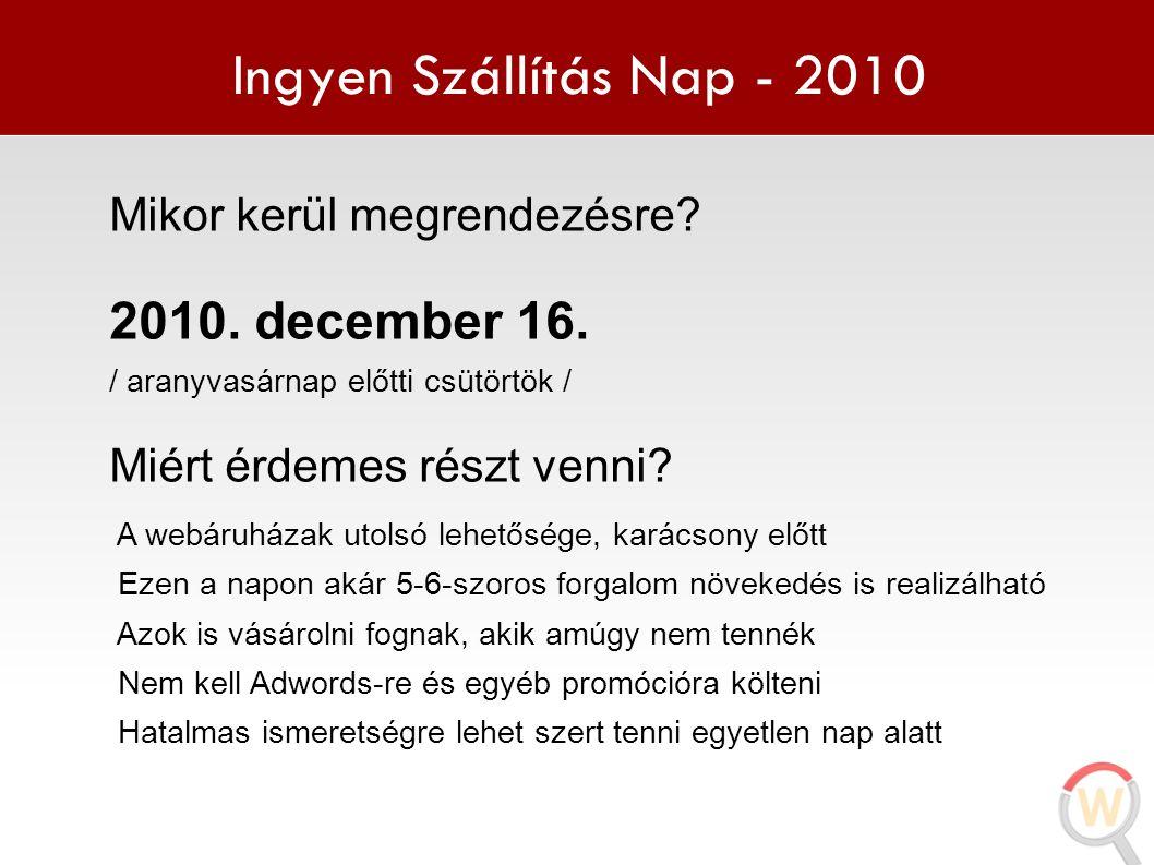 Ingyen Szállítás Nap - 2010 2010. december 16.