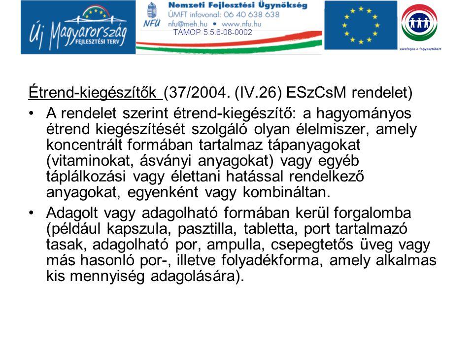 Étrend-kiegészítők (37/2004. (IV.26) ESzCsM rendelet)