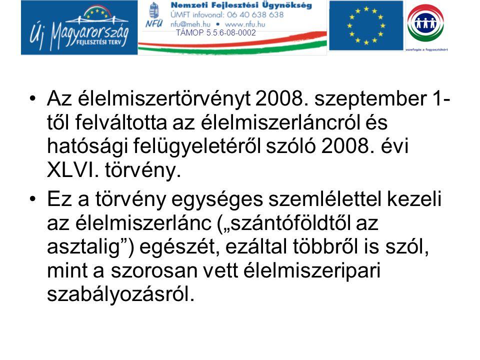 Az élelmiszertörvényt 2008