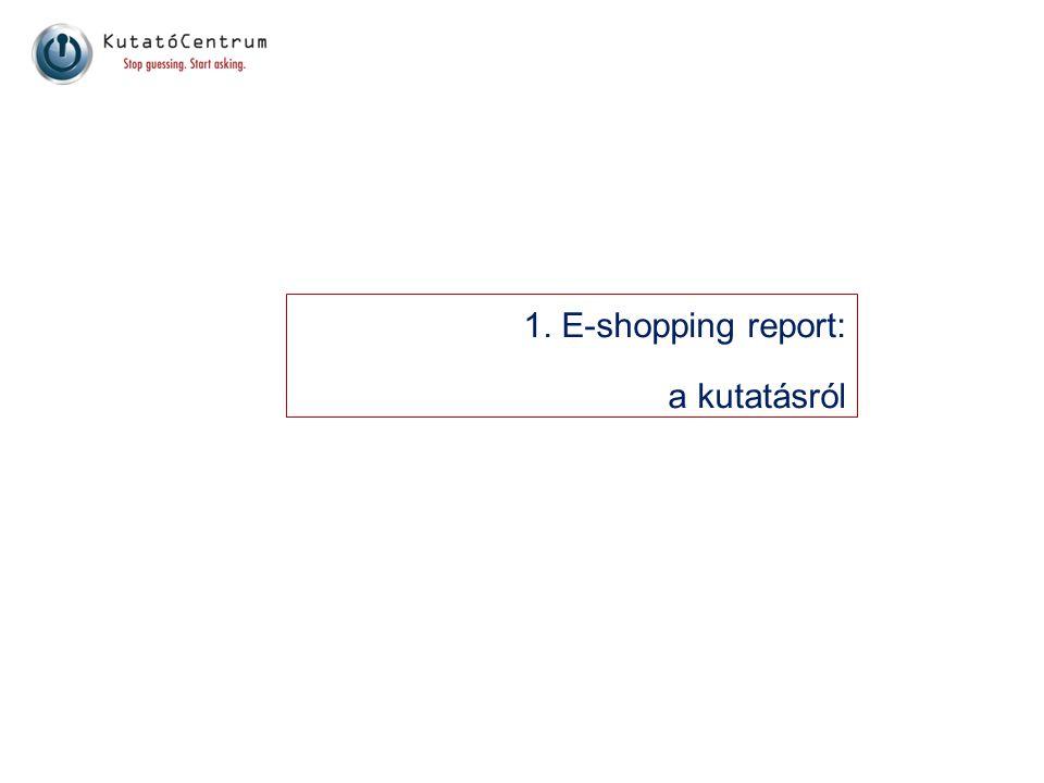 1. E-shopping report: a kutatásról Golden Dove 2008