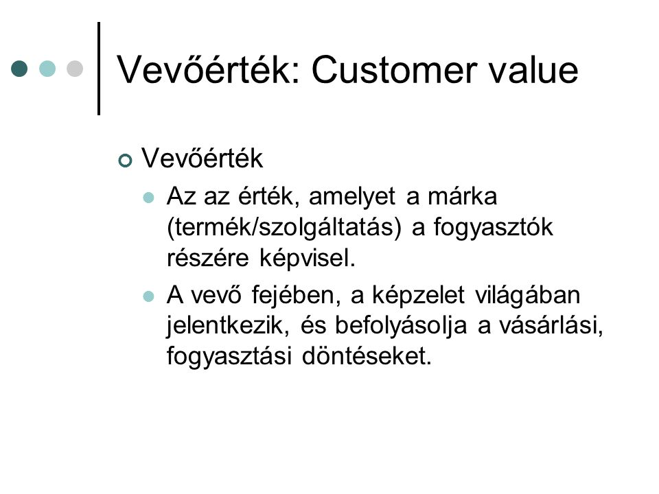 Vevőérték: Customer value