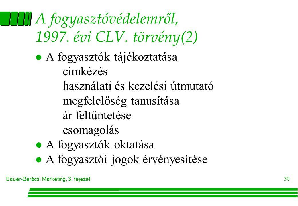 A fogyasztóvédelemről, 1997. évi CLV. törvény(2)