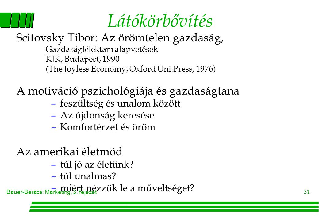 Látókörbővítés Scitovsky Tibor: Az örömtelen gazdaság,