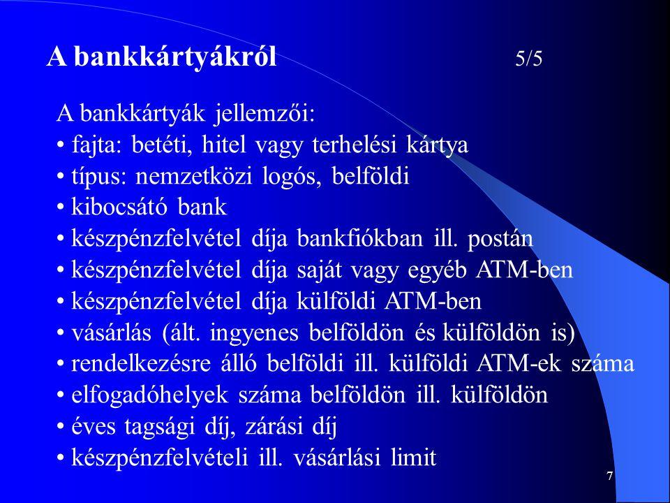 A bankkártyákról 5/5 A bankkártyák jellemzői: