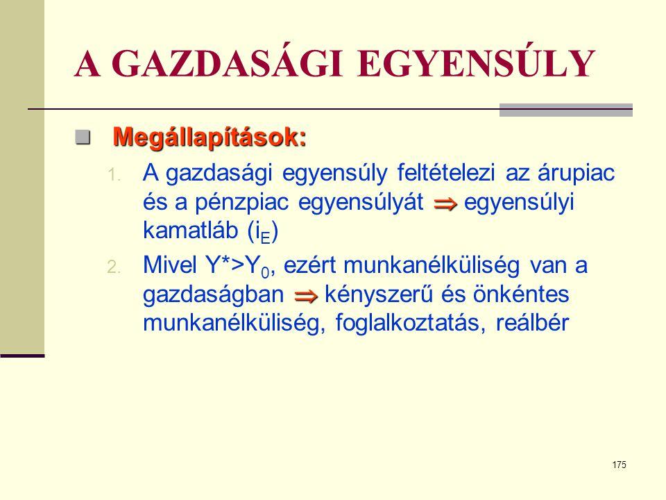 A GAZDASÁGI EGYENSÚLY Megállapítások: