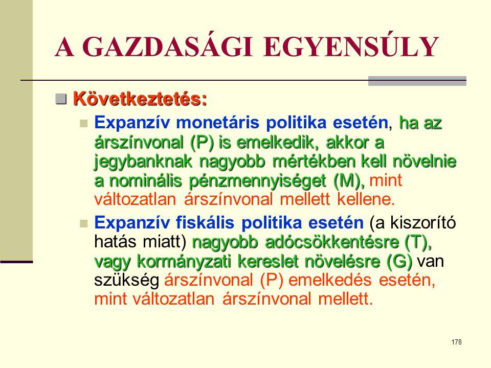A GAZDASÁGI EGYENSÚLY Következtetés:
