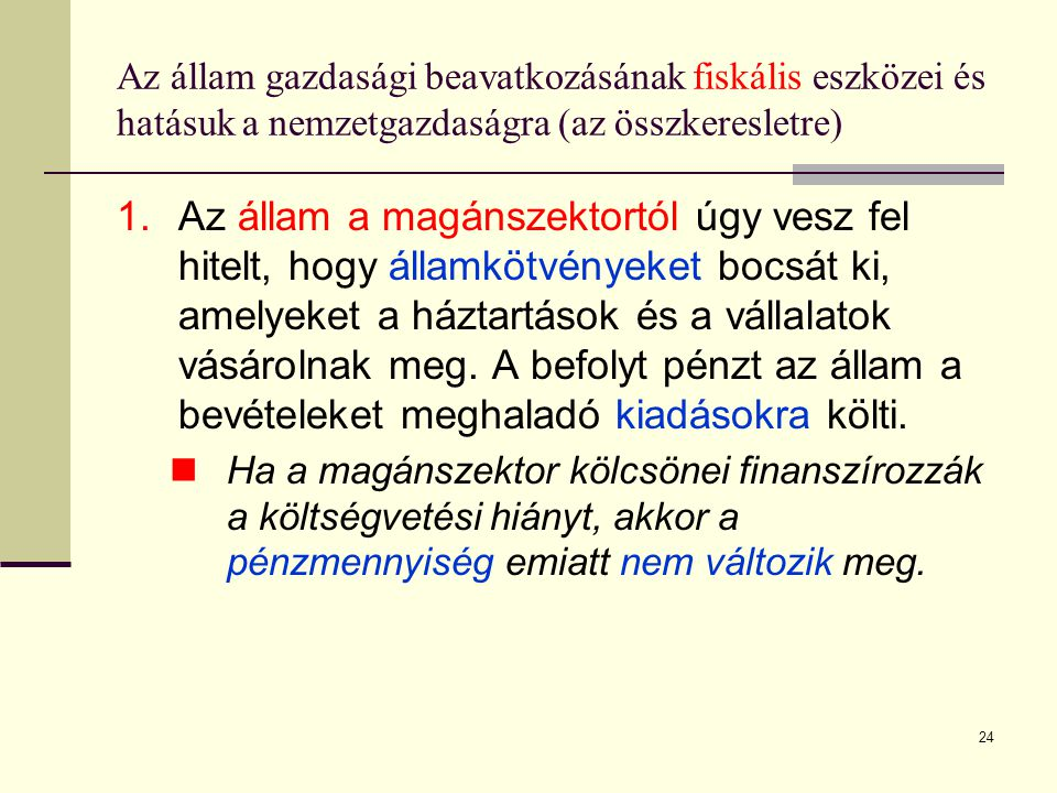 Az állam gazdasági beavatkozásának fiskális eszközei és hatásuk a nemzetgazdaságra (az összkeresletre)