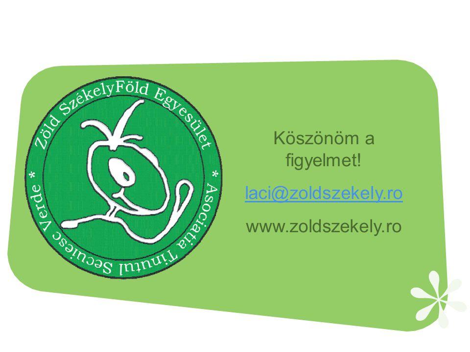 Köszönöm a figyelmet! laci@zoldszekely.ro www.zoldszekely.ro
