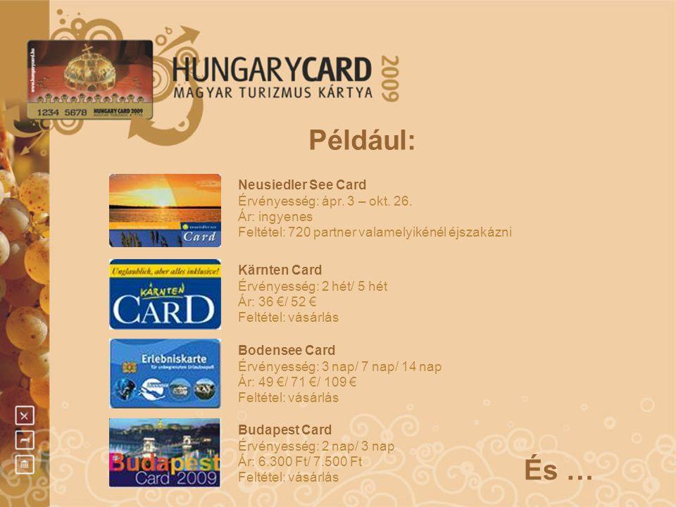 Például: És … Neusiedler See Card Érvényesség: ápr. 3 – okt. 26.