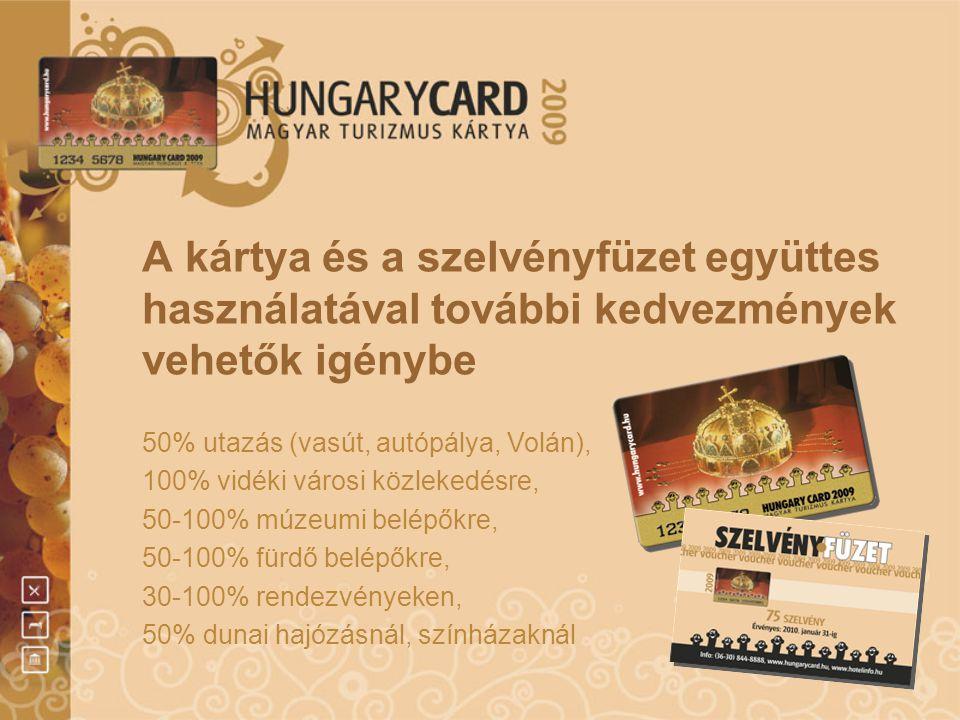 A kártya és a szelvényfüzet együttes használatával további kedvezmények vehetők igénybe