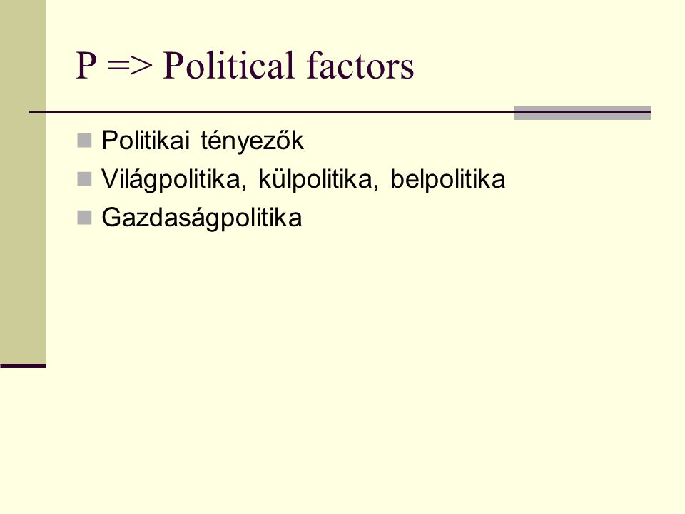 P => Political factors
