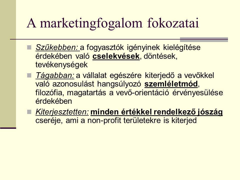 A marketingfogalom fokozatai