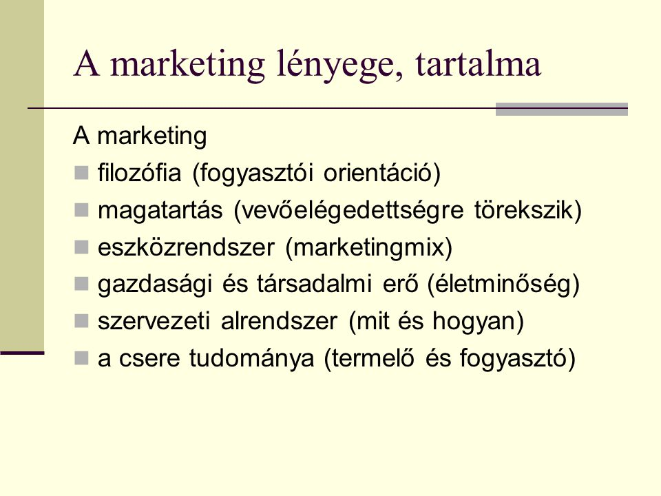 A marketing lényege, tartalma