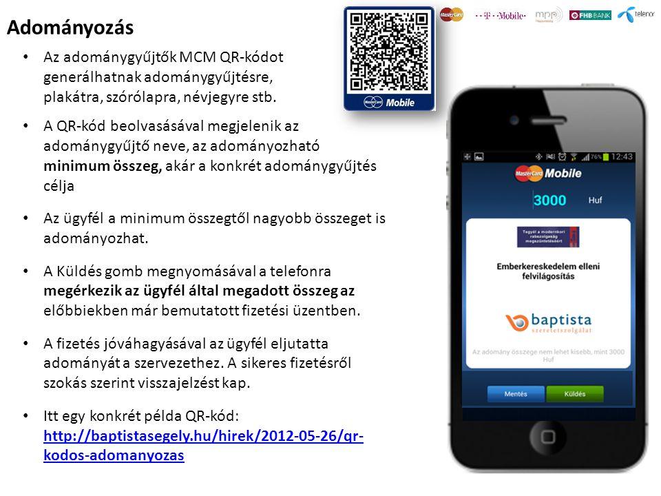 Adományozás Az adománygyűjtők MCM QR-kódot generálhatnak adománygyűjtésre, plakátra, szórólapra, névjegyre stb.