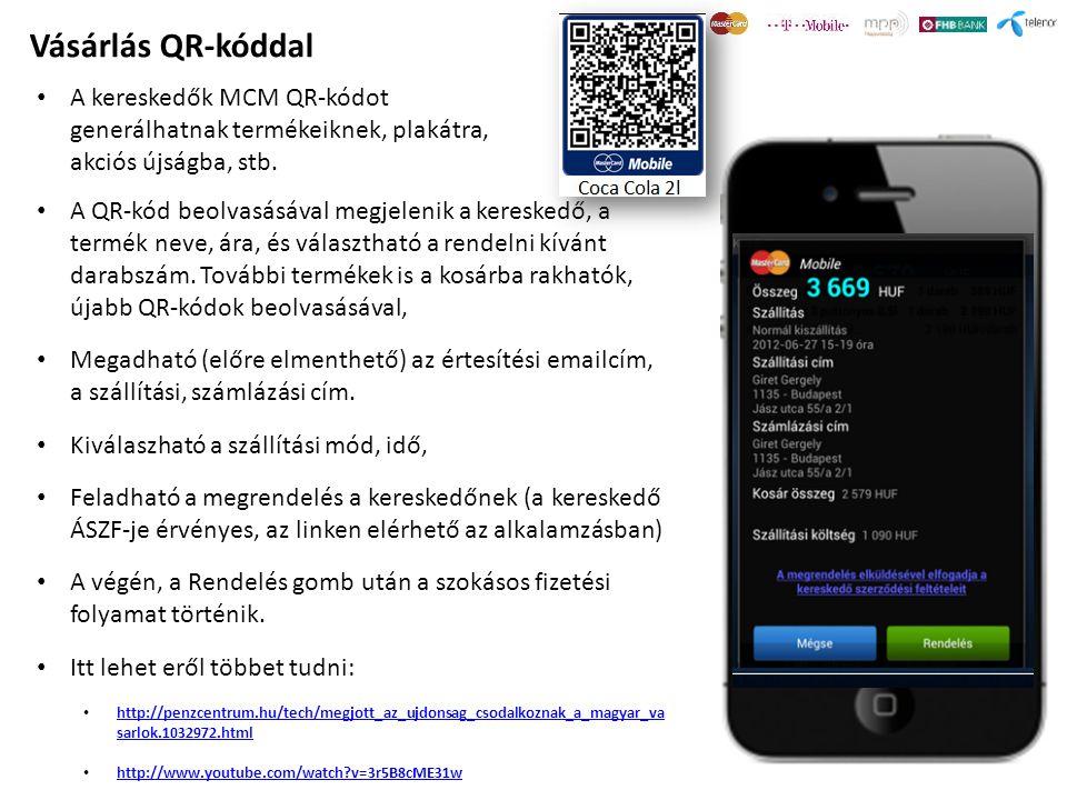 Vásárlás QR-kóddal A kereskedők MCM QR-kódot generálhatnak termékeiknek, plakátra, akciós újságba, stb.