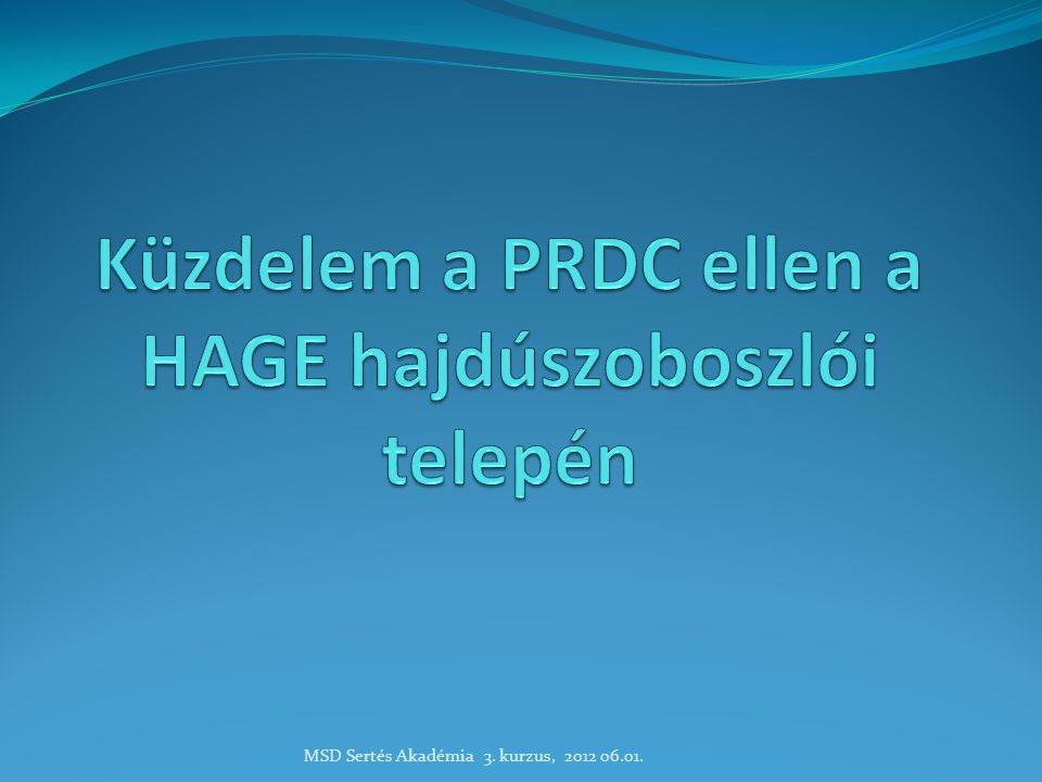 Küzdelem a PRDC ellen a HAGE hajdúszoboszlói telepén