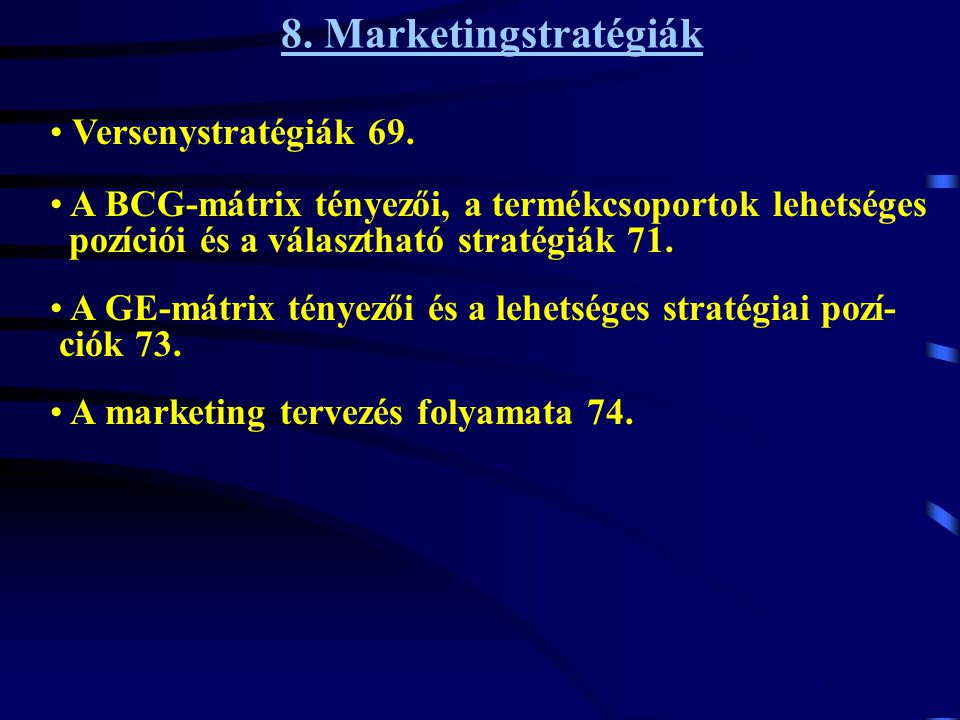 8. Marketingstratégiák Versenystratégiák 69.