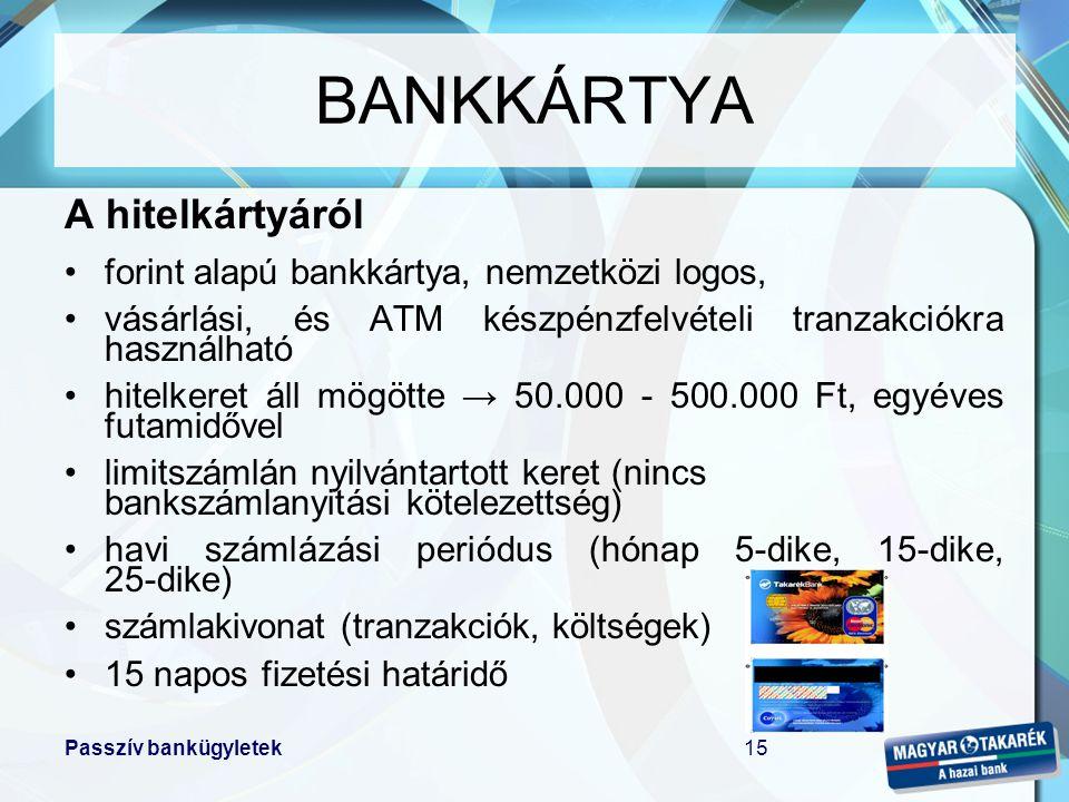 BANKKÁRTYA A hitelkártyáról forint alapú bankkártya, nemzetközi logos,
