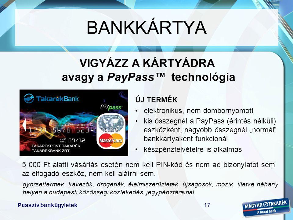 avagy a PayPass™ technológia