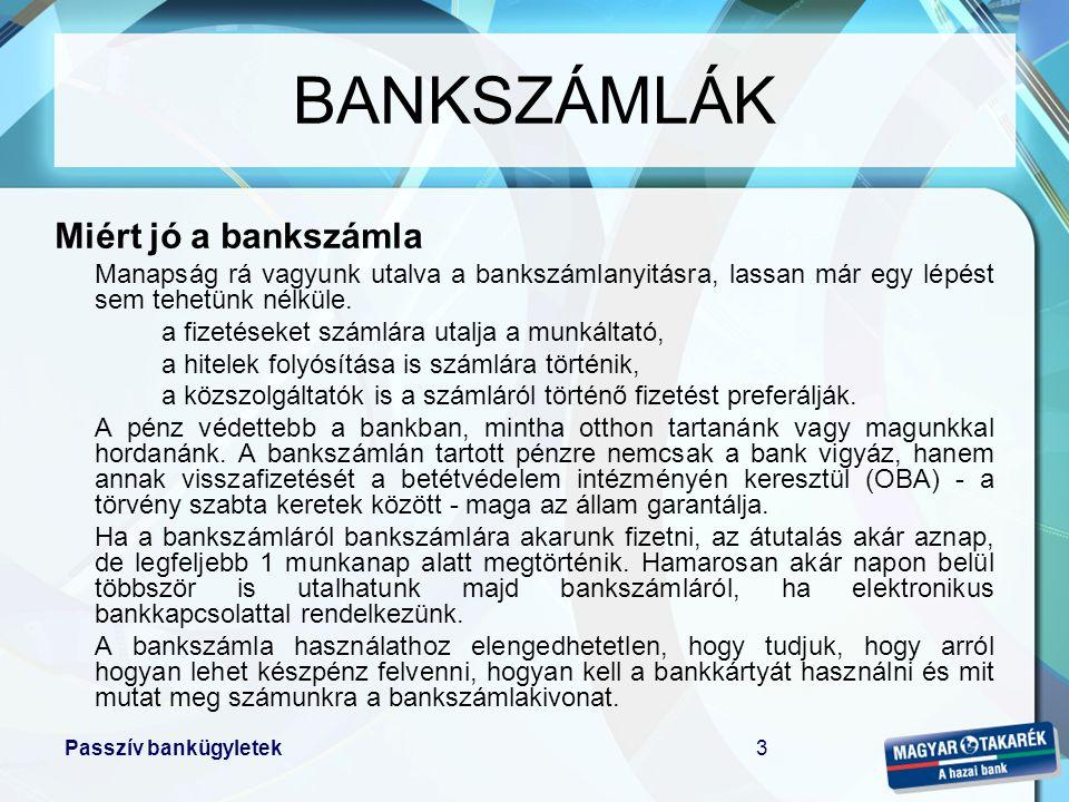 BANKSZÁMLÁK Miért jó a bankszámla