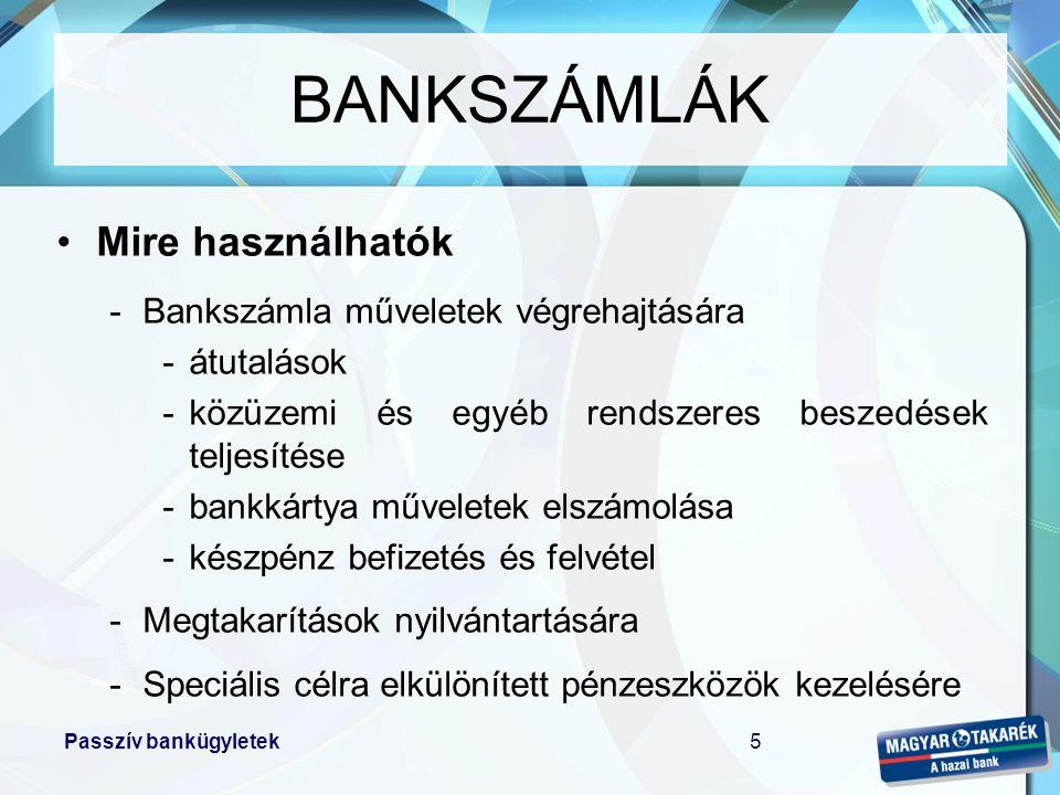 BANKSZÁMLÁK Mire használhatók Bankszámla műveletek végrehajtására