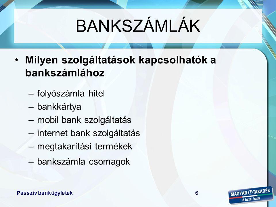 BANKSZÁMLÁK Milyen szolgáltatások kapcsolhatók a bankszámlához