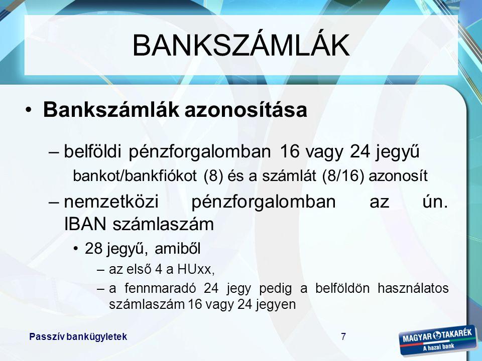 BANKSZÁMLÁK Bankszámlák azonosítása