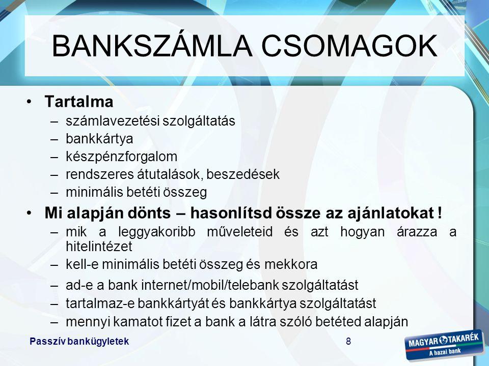 BANKSZÁMLA CSOMAGOK Tartalma